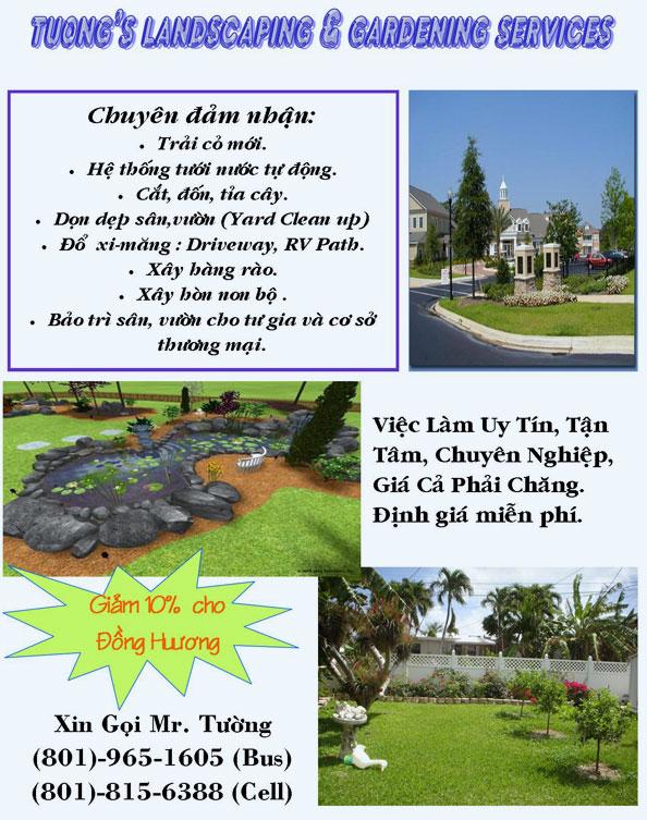 Tường's landscaping & gardening services, Chuyên đảm nhận: - Trải cỏ mới, - Hệ thống tưới nước tự động, - Cắt, đốn, tỉa cây, - Dọn dẹp sân, vường (Yard clean up), - Đỗ xi-măng: driveway, RV Path, - Xây hàng rào, - Xây hòn non bộ